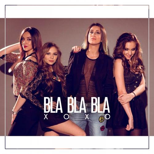 Bla Bla Bla by Xoxo
