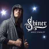Shiner by Mike Stanley