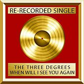 When Will I See You Again (Rerecorded) by The Three Degrees