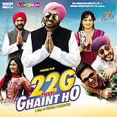 22G Tussi Ghaint Ho (Original Motion Picture Soundtrack) by Various Artists