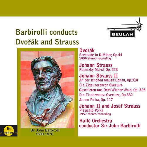 Barbirolli Conducts Dvořák and Strauss by Sir John Barbirolli