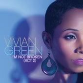 I'm Not Broken (Act 2) by Vivian Green