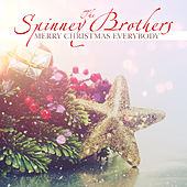 Merry Christmas Everybody by The Spinney Brothers