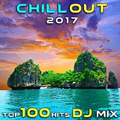 Chill Out 2017 Top 100 Hits DJ Mix by Various Artists