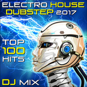 Electro House Dubstep 2017 Top 100 Hits DJ Mix by Various Artists
