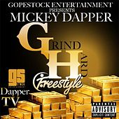 Grind Hard (Freestyle) by Mickey Dapper