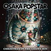 Christmas in the Loony Bin by Osaka Popstar
