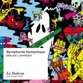 Berlioz: Symphonie Fantastique, Op. 14 by Le Balcon