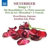Meyerbeer: Songs, Vol. 2 by Sivan Rotem