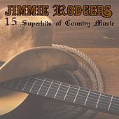 Superhits of Country Music by Jimmie Rodgers