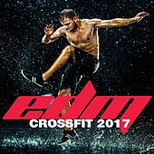 EDM Crossfit 2017 (40 Hot Trance House Training Cardio Trax) by Various