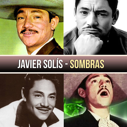 Sombras by Javier Solis