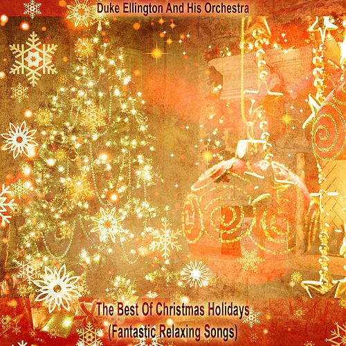 The Best Of Christmas Holidays (Fantastic Relaxing Songs) von Duke Ellington