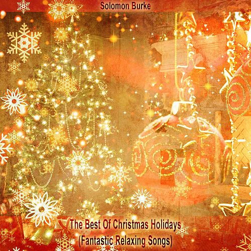 The Best Of Christmas Holidays (Fantastic Relaxing Songs) von Solomon Burke