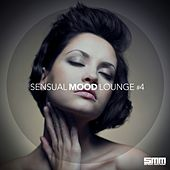 Sensual Mood Lounge, Vol. 4 by Various Artists