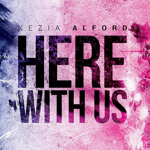 Here with Us by Kezia Alford