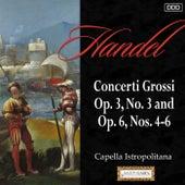 Handel: Concerti Grossi Op. 3, No. 3 and Op. 6, Nos. 4-6 by Capella Istropolitan and Jozef Kopelman