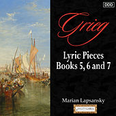 Grieg: Lyric Pieces, Books 5, 6 and 7 by Marian Lapsansky