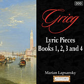 Grieg: Lyric Pieces, Books 1, 2, 3 and 4 by Marian Lapsansky