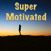 Super Motivated von Various Artists