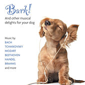 Bark! And Other Musical Delights For Your Dog von Various Artists