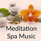 Meditation Spa Music by Spa Relaxation