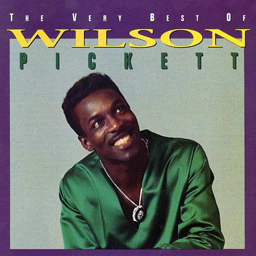 The Very Best Of Wilson Pickett by Wilson Pickett