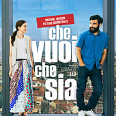Che vuoi che sia (Original Motion Picture Soundtrack) by Various Artists