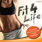 Fit 4 Life, Vol. 2: 40 Audio Tracks 4 Your Fitness Training by Various Artists