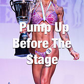 Pump Up Before The Stage von Various Artists