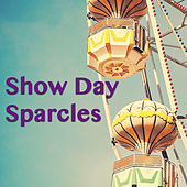 Show Day Sparcles von Various Artists
