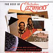 The Best Of The Brothers Cazimero by The Brothers Cazimero