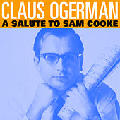 A Salute to Sam Cooke by Claus Ogerman