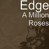 A Million Roses by Edge