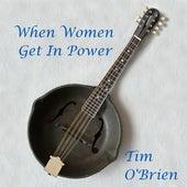 When Women Get In Power by Tim O'Brien