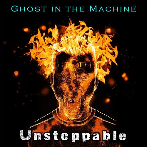 Unstoppable von Ghost in the Machine