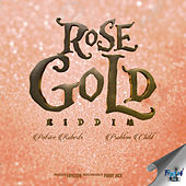 Rose Gold Riddim by Various Artists