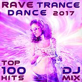 Rave Trance Dance 2017 Top 100 Hits DJ Mix by Various Artists