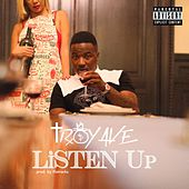 Listen Up by Troy Ave