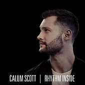 Rhythm Inside by Calum Scott
