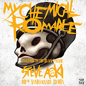 Welcome to the Black Parade (Steve Aoki 10th Anniversary Remix) by My Chemical Romance