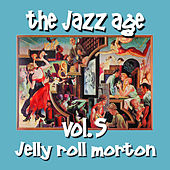 The Jazz Age Vol.5 Jelly Roll Morton by Jelly Roll Morton