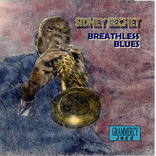 Breathless Blues by Sidney Bechet
