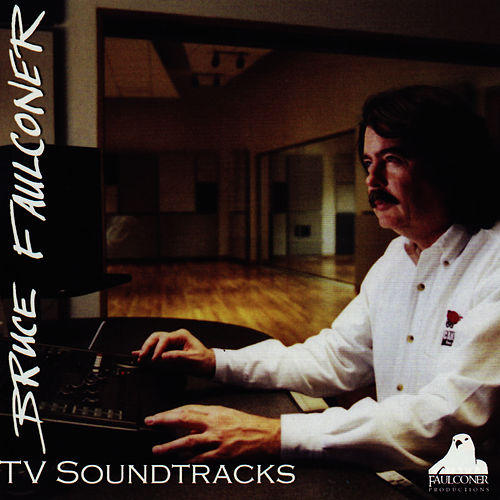 TV Soundtracks by Bruce Faulconer