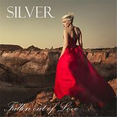 Fallen out of Love by Silver