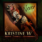 Never  - The Never Enough Remixes by Kristine W.