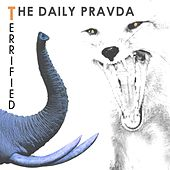 Terrified by The Daily Pravda