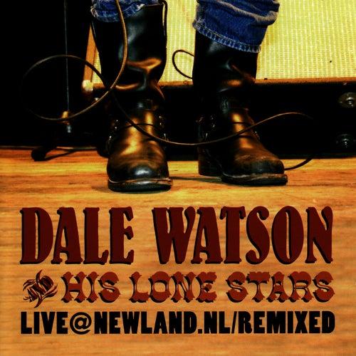 Live@Newland.nl/Remixed by Dale Watson