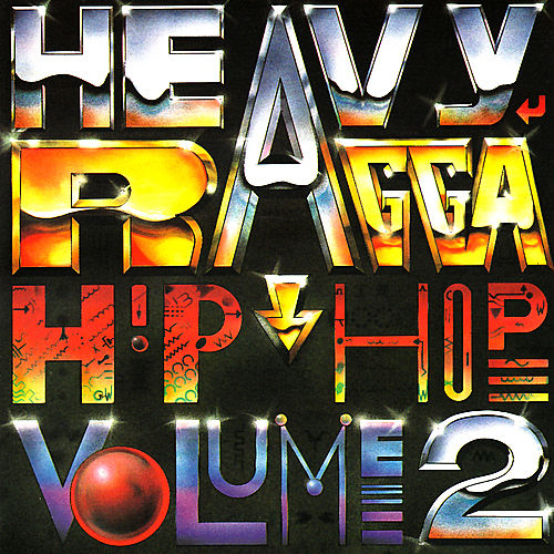 Heavy Ragga Hip Hop Volume 2 by Various Artists