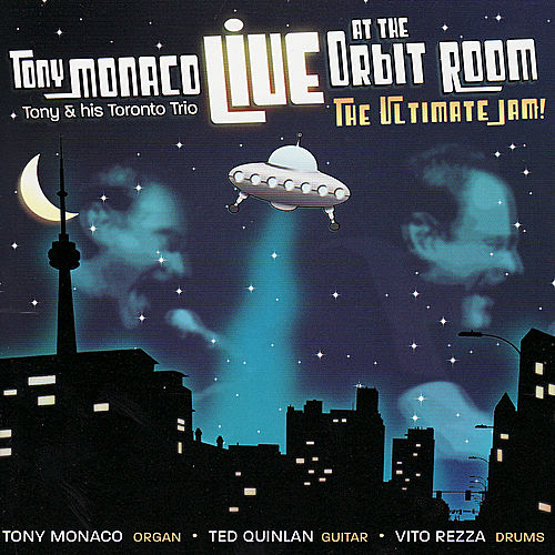 Live At the Orbit Room:  The Ultimate Jam by Tony Monaco